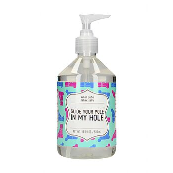Slide Your Pole In My Hole Anal Lube, 500 ml